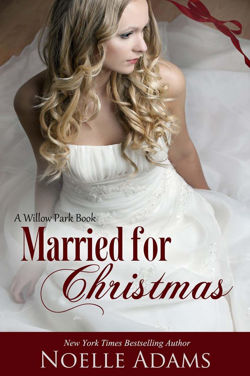 Read Married For Christmas Willow Park 1 By Noelle Adams