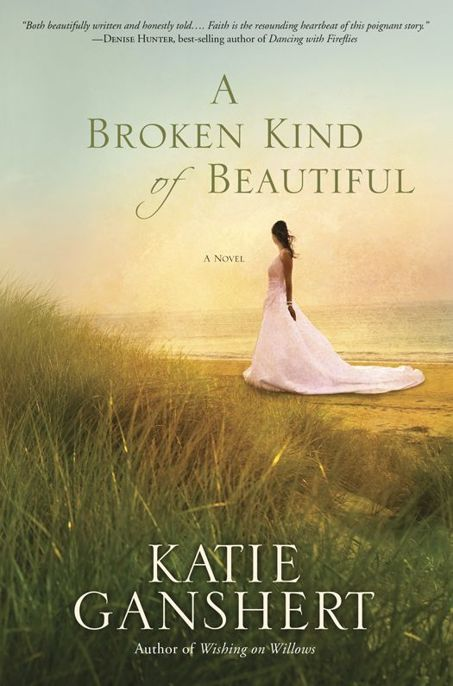 Read A Broken Kind of Beautiful by Katie Ganshert online