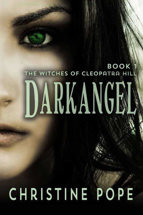Read Darkangel The Witches Of Cleopatra Hill By Christine Pope Online Free Full Book