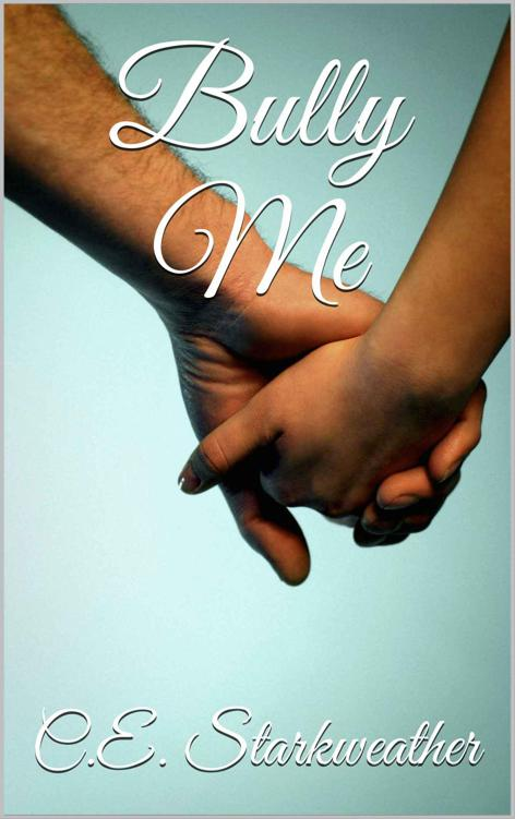 Download Bully Me Bully Me Book 1 By Ce Starkweather