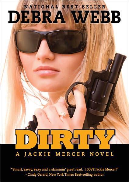 Read Dirty by Debra Webb online free full book.
